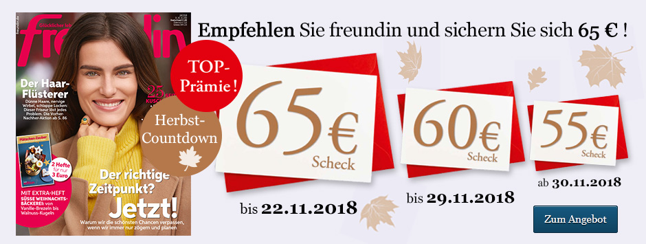 freundin Leser werben Leser Herbst-Countdown - 65 € sichern!