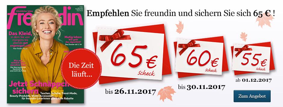 freundin empfehlen und bis zu 65 € sichern!
