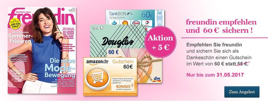 freundin – Special: Nur bis 31.05.2017 erhalten Sie 60 €!